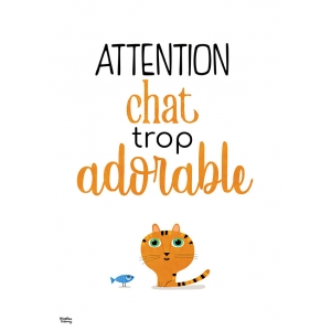 Affiche Attention chat trop adorable