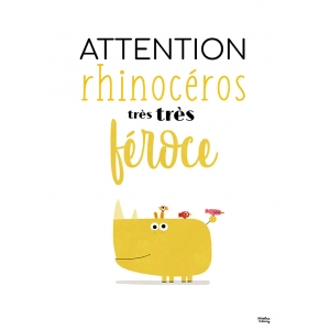Affiche Attention rhinocéros très très féroce